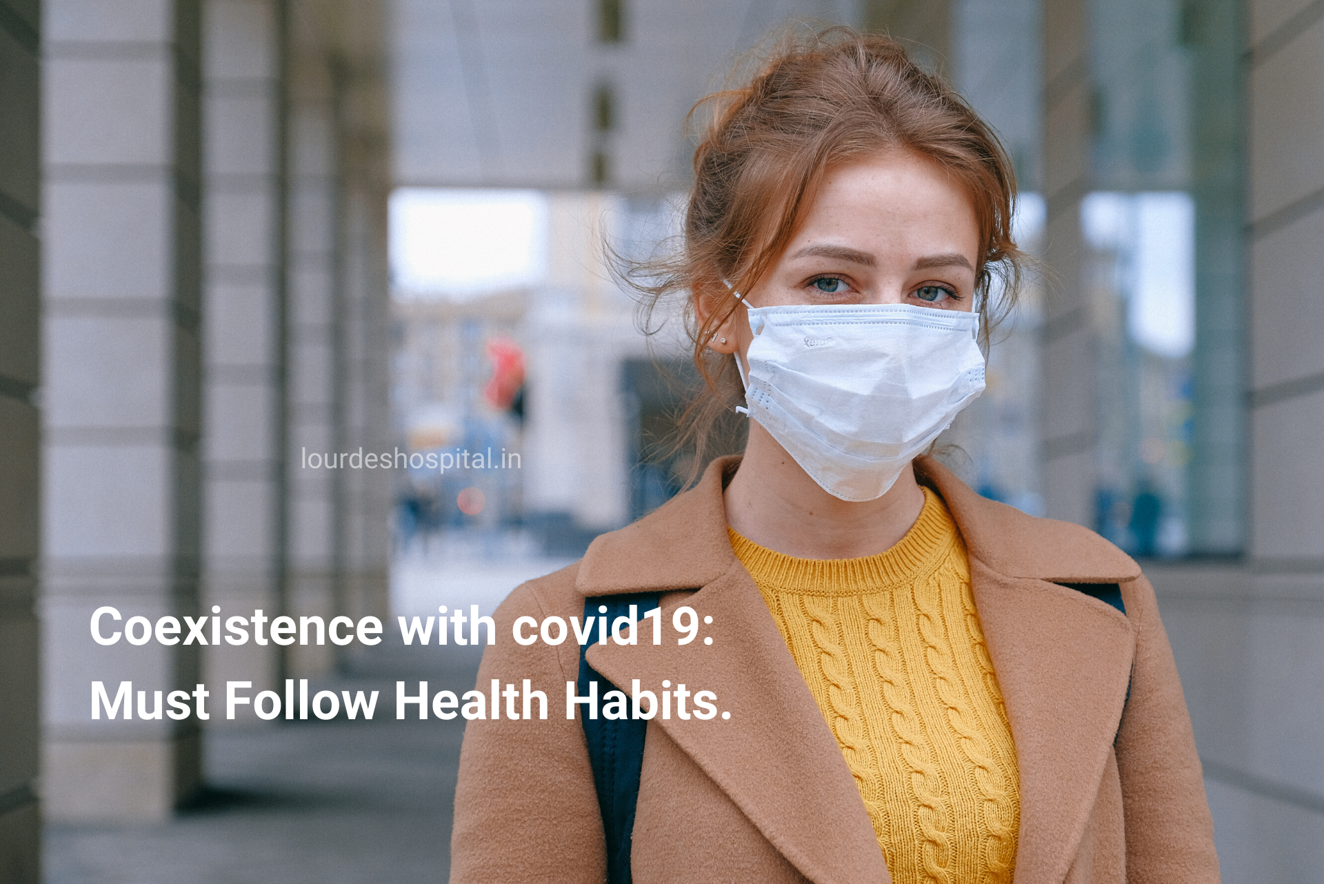 Coexistence with covid19: Must Follow Health Habits
